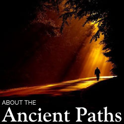 About the Ancient Paths | Nothing New Press
