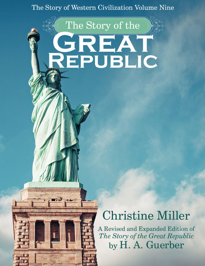 The Great Republic | Christine Miller & H. A. Guerber | nothingnewpress.com