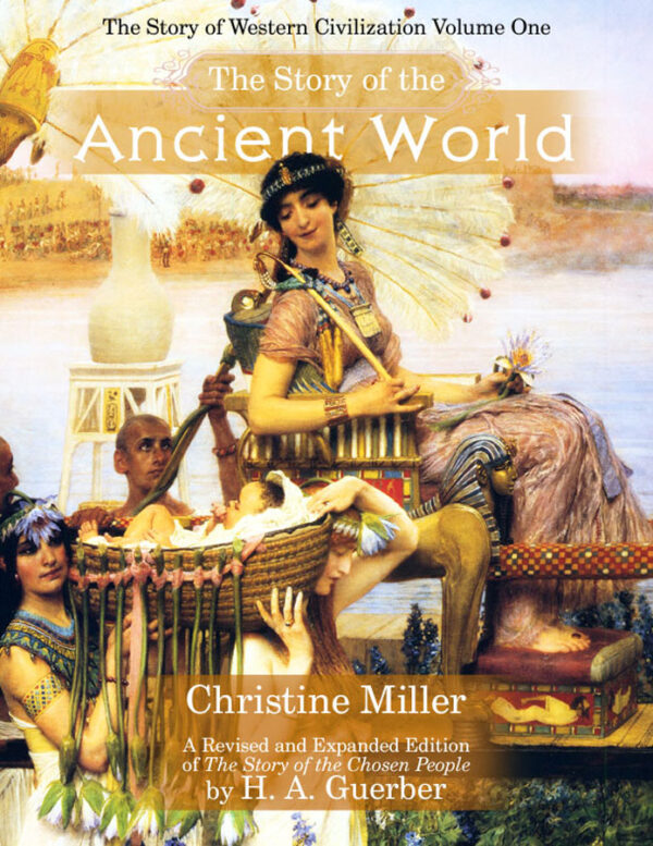 The Story of the Ancient World by Christine Miller | nothingnewpress.com