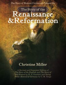 Story of the Renaissance & Reformation by Christine Miller | nothingnewpress.com