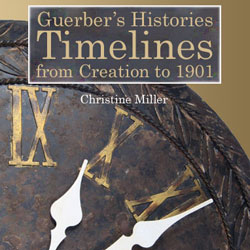 Guerber's Histories Timelines from Creation to 1901 by Christine Miller | Nothing New Press at nothingnewpress.com