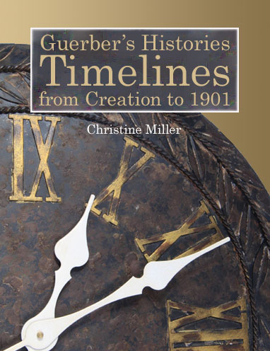 Guerber's Histories Timelines from Creation to 1901