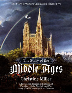 The Story of the Middle Ages by Christine Miller | nothingnewpress.com