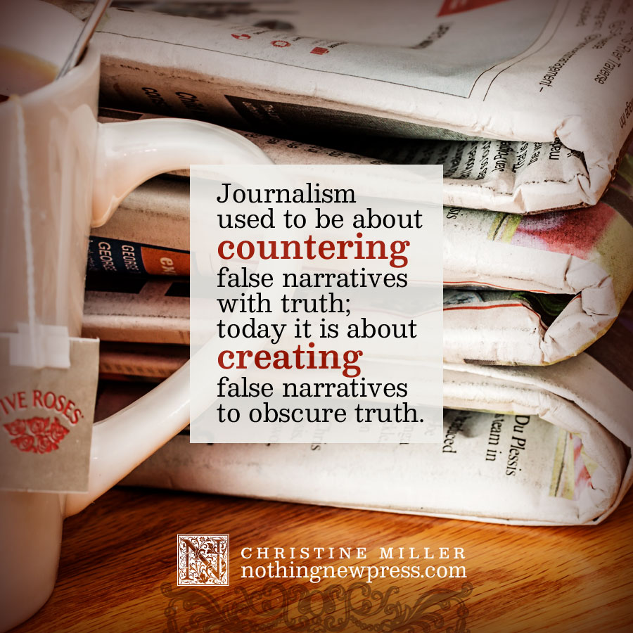 Creating false narratives to obscure truth   nothingnewpress.com